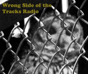 Wrong Side of the Tracks Radio