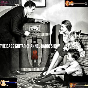 The Bass Guitar Channel Radio Show